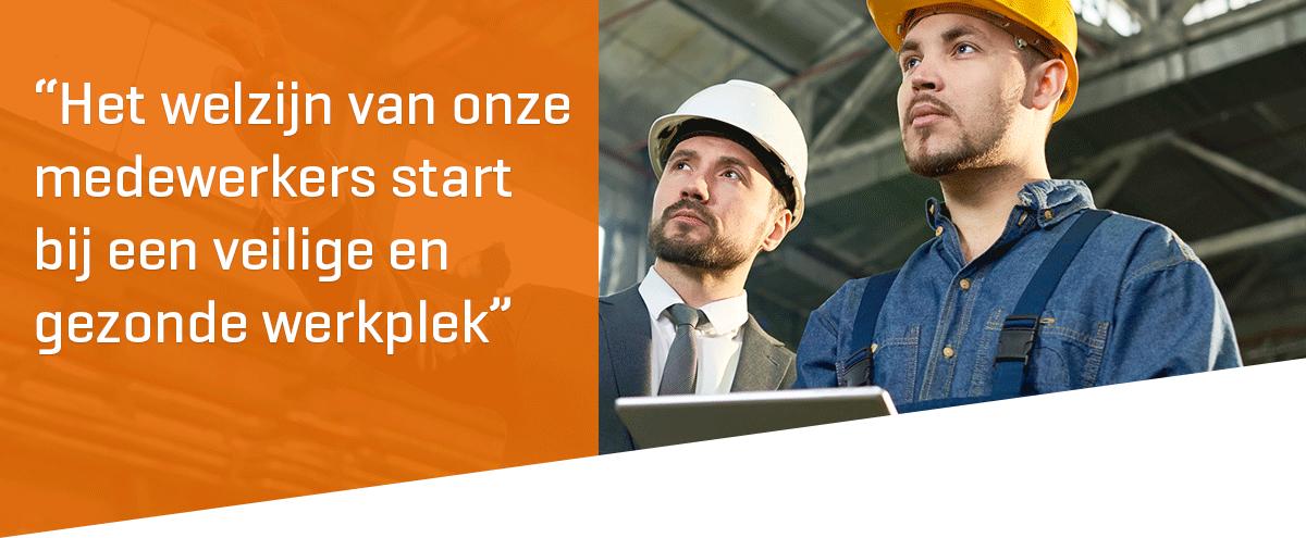 """Het welzijn van onze medewerkers start bij een veilige en gezonde werkplek."""""""